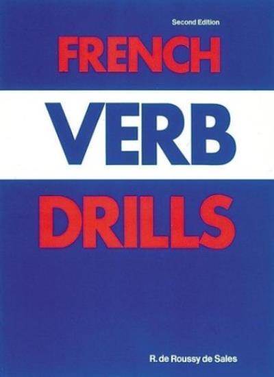 French Verb Drills (Language - French),Richard de Roussy de Sales
