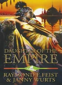 Daughter of the Empire By Raymond E. Feist, Janny Wurts. 9780586074817