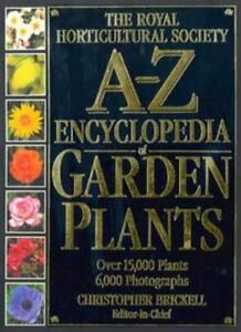 RHS A-Z Encyclopedia of Garden Plants By Christopher Brickell,Royal Horticultur