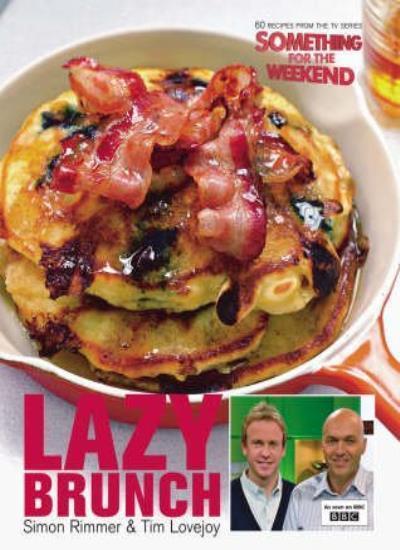 Lazy Brunch By Simon Rimmer & Tim Lovejoy~reivre,
