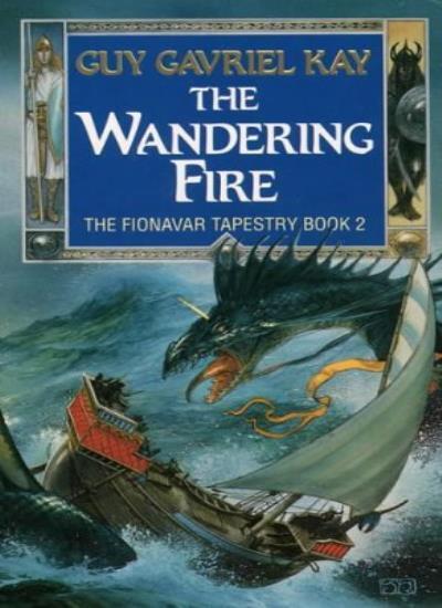 The Fionavar Tapestry (2) - The Wandering Fire,Guy Gavriel Kay