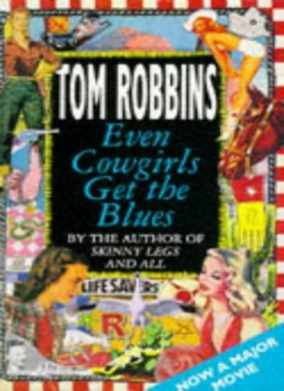 Even Cowgirls Get the Blues (New Fiction),Tom Robbins