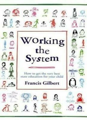 Working the System: How to Get the Very Best State Education for Your Child (Best States For Kids)