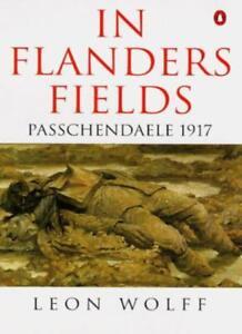 In Flanders Fields (Penguin History) By Leon Wolff, Major-General J.F.C. Fuller