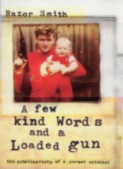A Few Kind Words and a Loaded Gun: The Autobiography of a Caree .9780670914777