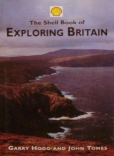 The Shell Book of Exploring Britain,Garry Hogg, John Tomes- 9781874723240