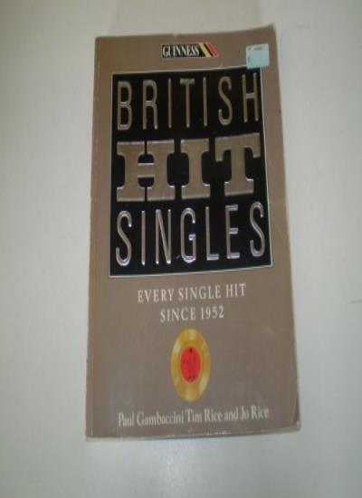 Guinness Book of British Hit Singles By Jonathan Rice, Tim Rice, Paul Gambaccin