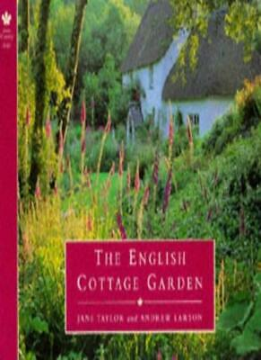 English Cottage Gardens (Country) By Jane Taylor