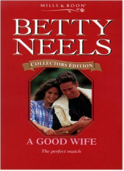 A Good Wife (Betty Neels Collector's Editions),Betty Neels
