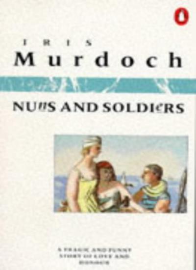 Nuns and Soldiers,Iris Murdoch