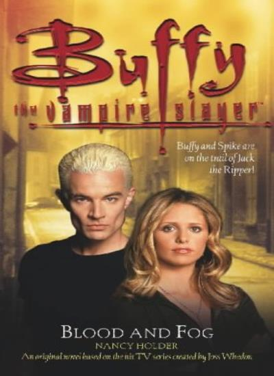 Blood and Fog (Buffy the Vampire Slayer) By Nancy Holder