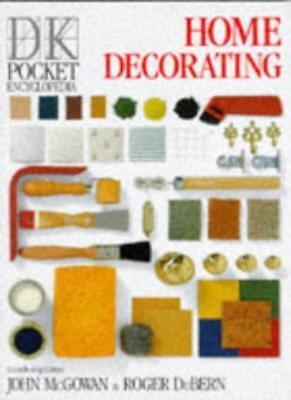 Dk Pocket Encyclopedias: Home Decorating Pb (Dk Pocket Encyclopedias, 8),JOHN
