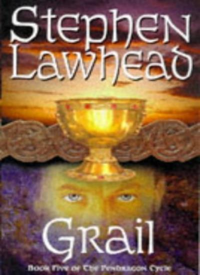 Grail (The Pendragon Cycle),Stephen Lawhead