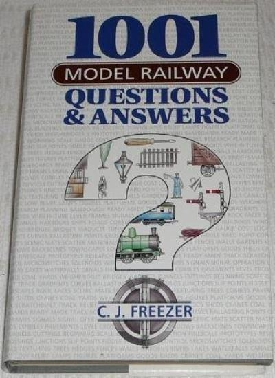 1001 Model Railway Questions and Answers By C.J. Freezer