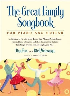 Great Family Songbook : A Treasury of Favorite Show Tunes, Sing Alongs, Popul...