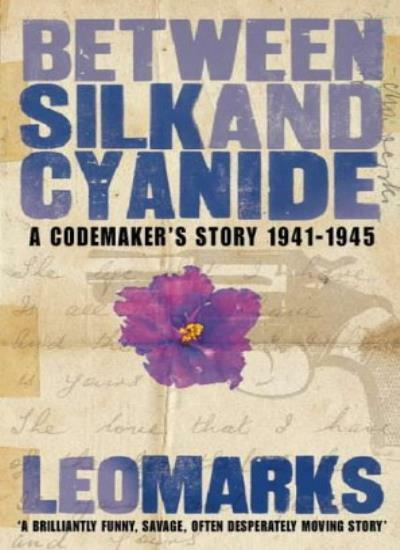 Between Silk and Cyanide: A Codemaker's War 1941-1945,Leo Marks- 9780006530633