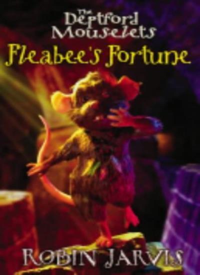 Fleabee's Fortune (Deptford Mouselets S.),Robin Jarvis