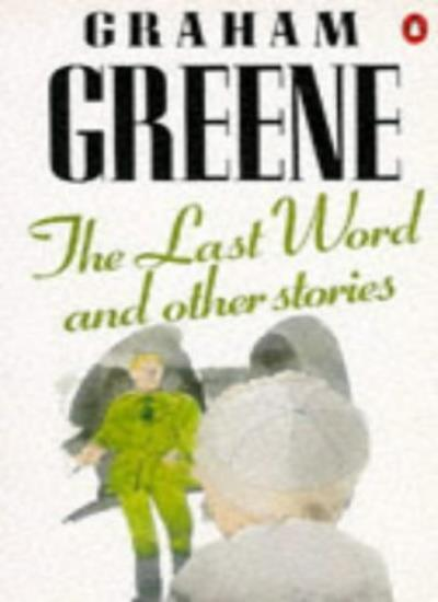The Last Word and Other Stories,Graham Greene- 9780140145083