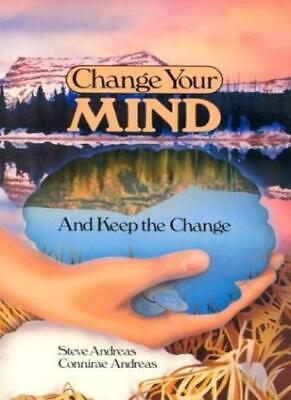 Change Your Mind and Keep the Change,Steve Andreas, Connirae