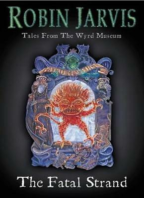 Tales from the Wyrd Museum (3) - The Fatal Strand By Robin Jarv .9780006750147