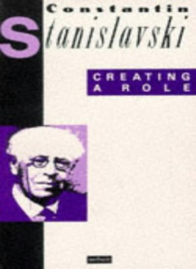 Creating a Role (Performance Books),Constantin Stanislavski, Hermione L. Popper