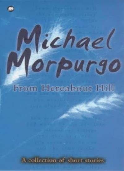 From Hereabout Hill - A collection of short stories,Michael Morpurgo