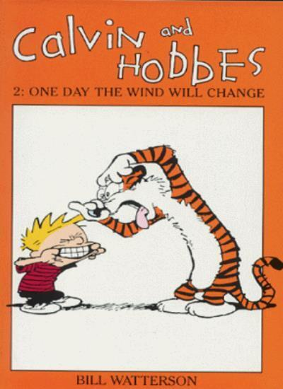 Calvin And Hobbes Volume 2: One Day the Wind Will Change: The  ,.9780751505092