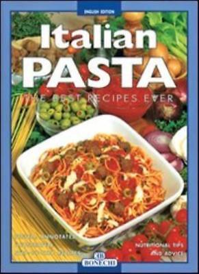Italian Pasta: The Best Recipes Ever (Bonechi),Elisabetta
