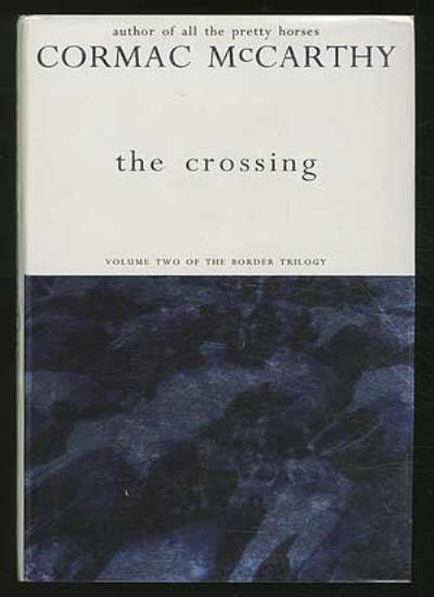 The Crossing (Border Trilogy),Cormac McCarthy