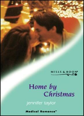 Home by Christmas (Mills & Boon Medical) By Jennifer Taylor