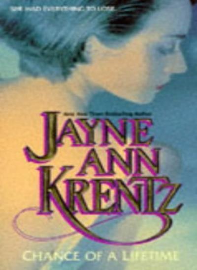 Chance of a Lifetime,Jayne Ann Krentz- 9781551661940