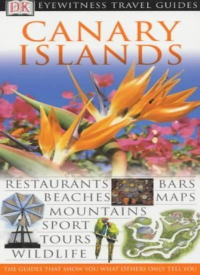 Canary Islands (DK Eyewitness Travel Guide) By Louise Lang