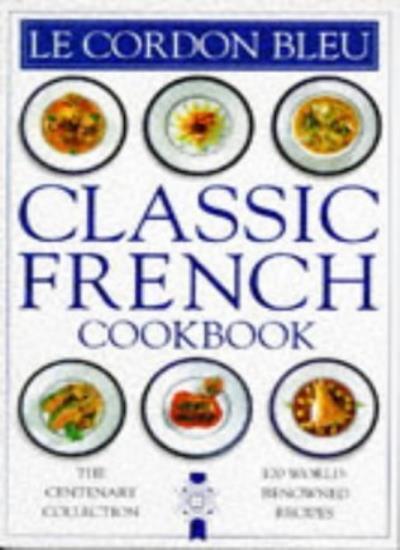 Classic French Cookbook Hb (Le Cordon Bleu),Le Cordon Bleu