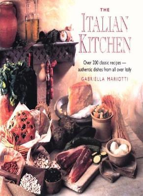 The Italian Kitchen: Over 200 of the Best Authentic Recipes from All Over