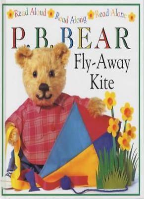 P.B. Bear: Fly-away Kite (Read Aloud, Read Along, Read Alone) By Lee Davis Fly Away Kite