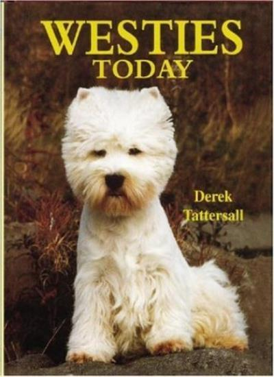 Westies Today (Book of the Breed S),Derek Tattersall