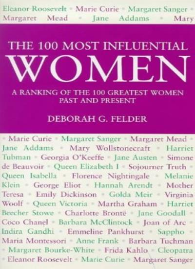 The 100 Most Influential Women: A Ranking Past and Present,DEBORAH FELDER