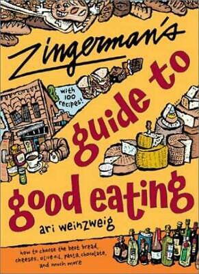 Zingerman's Guide to Good Eating: How to Choose the Best Bread, Cheeses, (Best Olives To Eat)