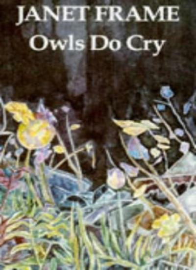 Owls Do Cry,Janet Frame