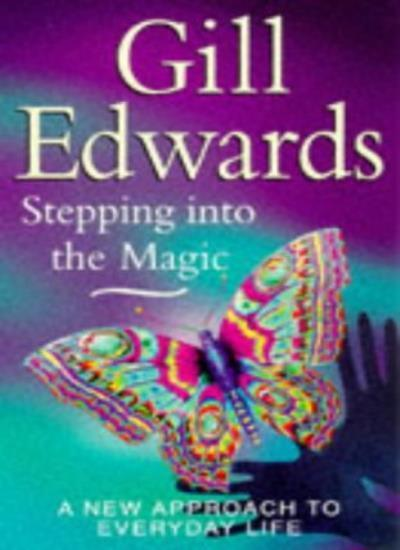 Stepping Into The Magic: A new approach to everyday life,Gill  ,.9780749917777