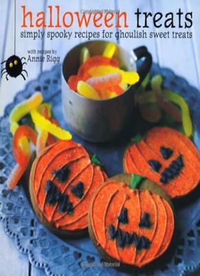Halloween Treats: Simply Spooky Recipes for Ghoulish Sweet Treats By Annie Rigg](Spooky Halloween Treats For Adults)
