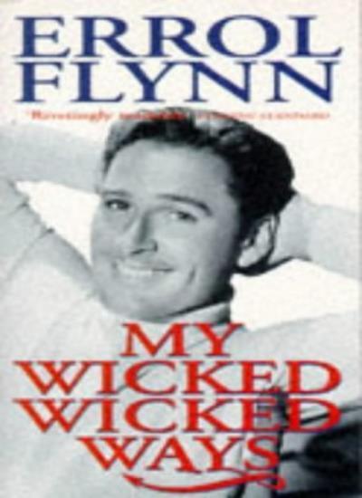 My Wicked, Wicked Ways,Errol Flynn
