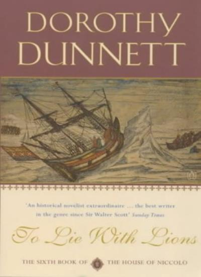 To Lie with Lions: The House of Niccolo 6,Dorothy Dunnett