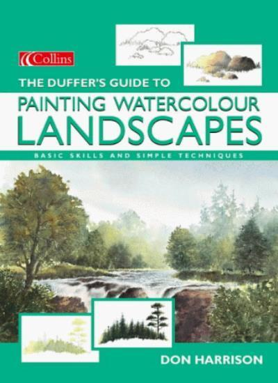 The Duffer's Guide to Painting Watercolour Landscapes,Don Harrison