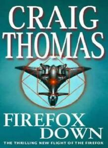 Firefox Down By  Craig Thomas. 9780751502961