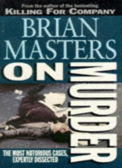 On Murder  Masters: NTW,Brian Masters