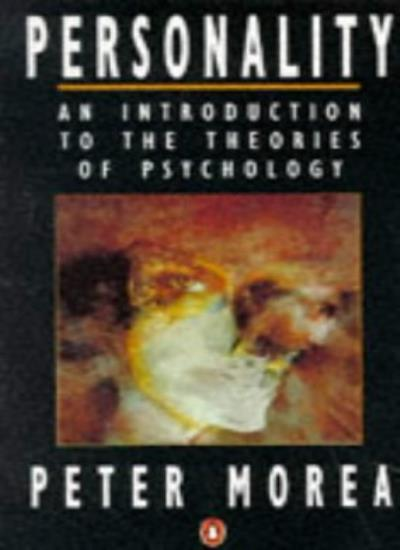 Personality: Introduction to the Theories of Psychology,Peter Morea