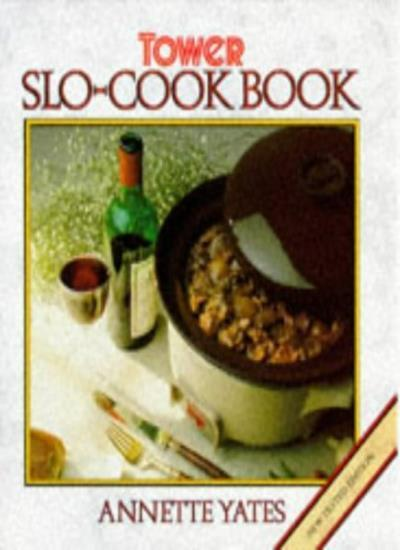 Tower's Slo-Cook Book By Annette Yates. 9780572014773