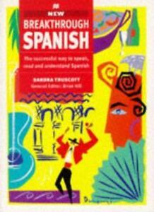 New Breakthrough Spanish By Sandra Truscott, Jose G. Escribano. 9780333637166