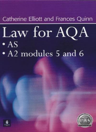 Law for AQA: AS, A2 Modules 5 and 6,Catherine Elliott, Frances Quinn